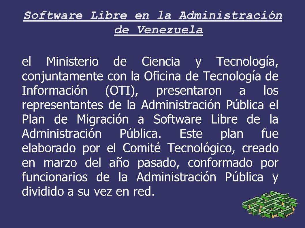 el Ministerio de Ciencia y Tecnología, conjuntamente con la Oficina de Tecnología de Información (OTI), presentaron a los representantes de la Administración Pública el Plan de Migración a Software Libre de la Administración Pública.