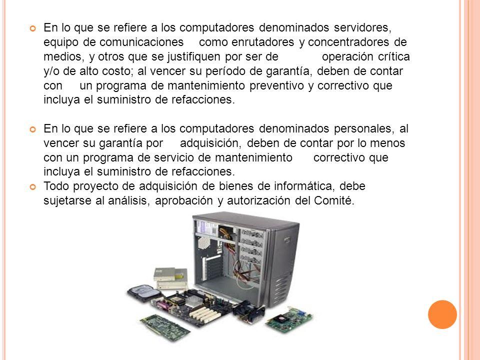 En lo que se refiere a los computadores denominados servidores, equipo de comunicaciones como enrutadores y concentradores de medios, y otros que se j