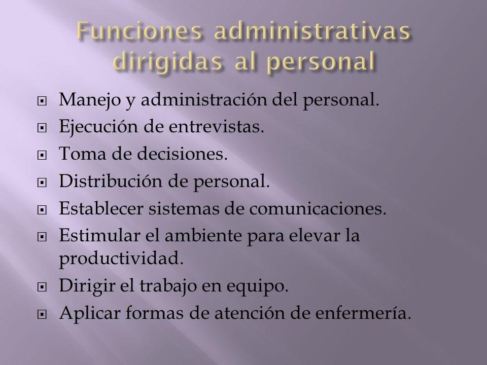Manejo y administración del personal. Ejecución de entrevistas. Toma de decisiones. Distribución de personal. Establecer sistemas de comunicaciones. E