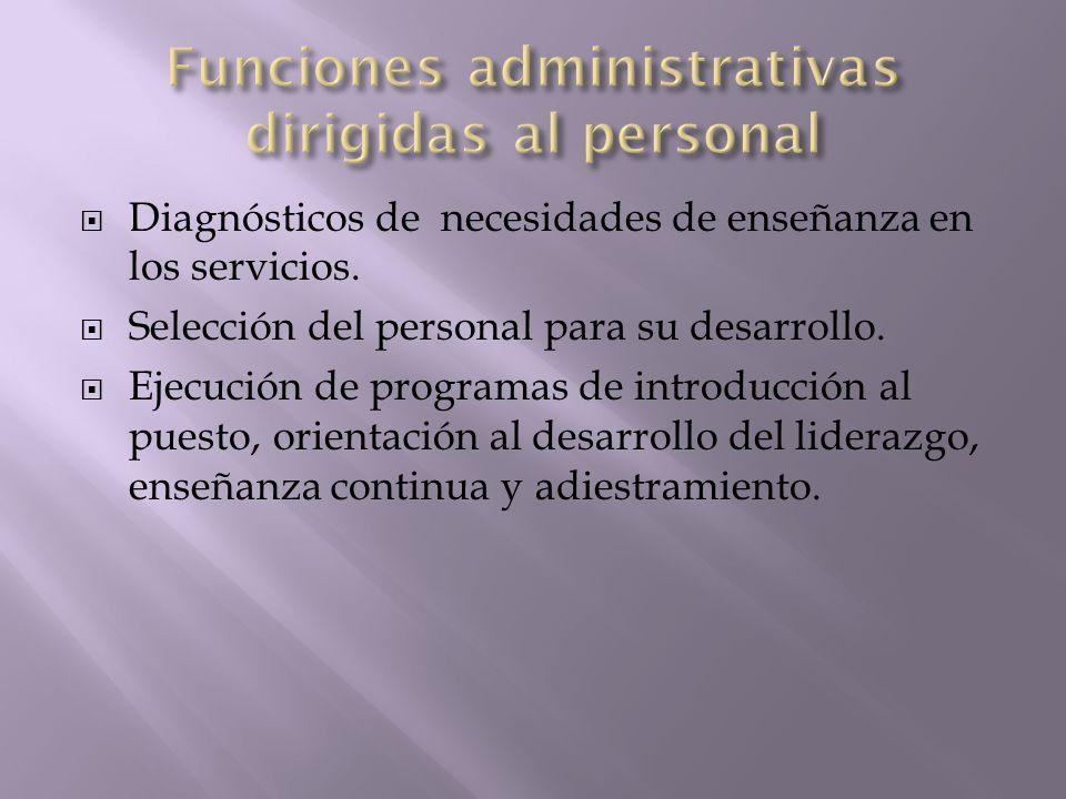 Diagnósticos de necesidades de enseñanza en los servicios. Selección del personal para su desarrollo. Ejecución de programas de introducción al puesto