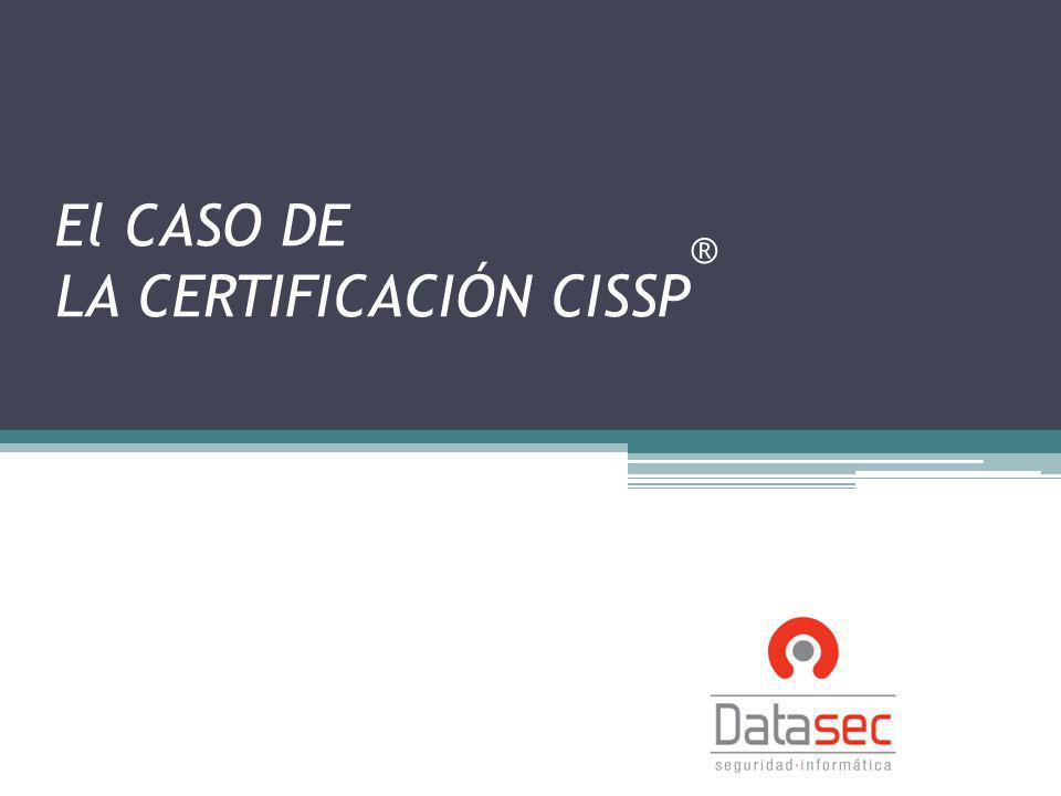 El CASO DE LA CERTIFICACIÓN CISSP ®