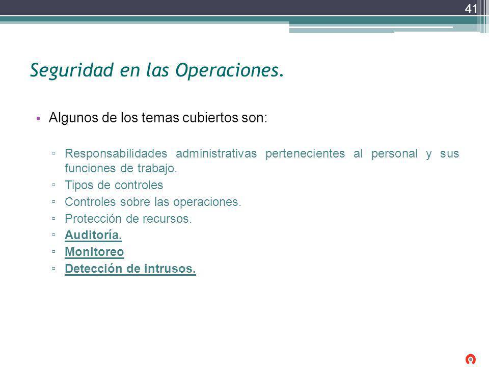 Seguridad en las Operaciones. Algunos de los temas cubiertos son: Responsabilidades administrativas pertenecientes al personal y sus funciones de trab