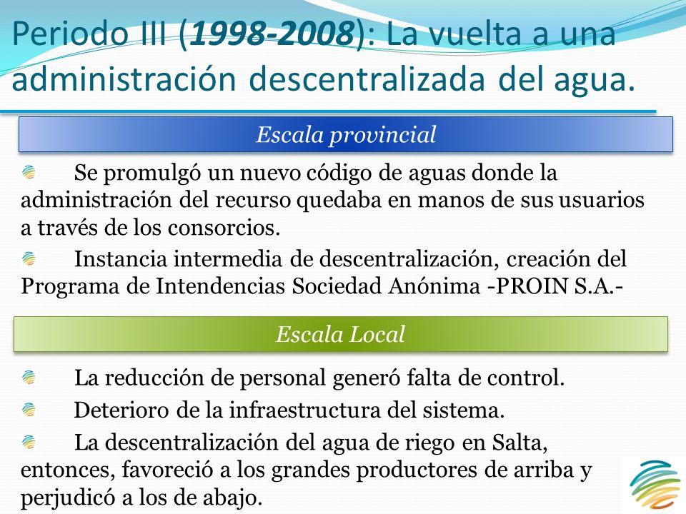 Periodo III (1998-2008): La vuelta a una administración descentralizada del agua.