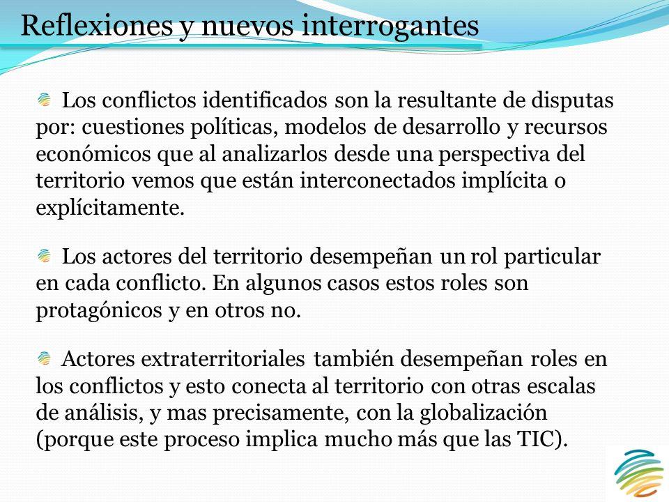 Los conflictos identificados son la resultante de disputas por: cuestiones políticas, modelos de desarrollo y recursos económicos que al analizarlos desde una perspectiva del territorio vemos que están interconectados implícita o explícitamente.