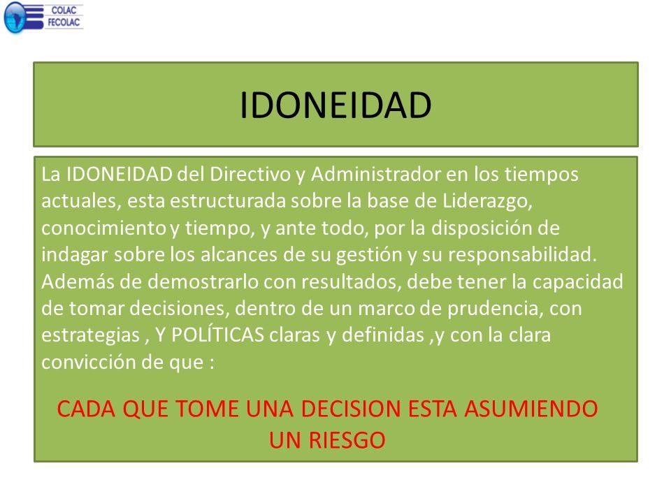 IDONEIDAD La IDONEIDAD del Directivo y Administrador en los tiempos actuales, esta estructurada sobre la base de Liderazgo, conocimiento y tiempo, y a