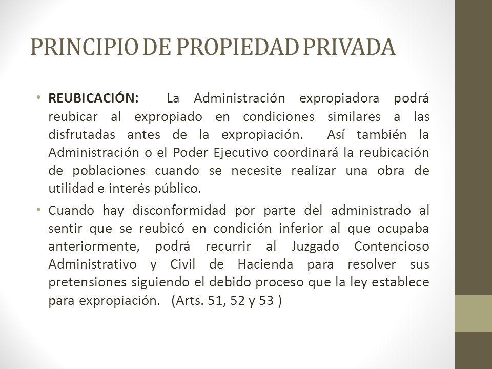PRINCIPIO DE PROPIEDAD PRIVADA REUBICACIÓN: La Administración expropiadora podrá reubicar al expropiado en condiciones similares a las disfrutadas ant
