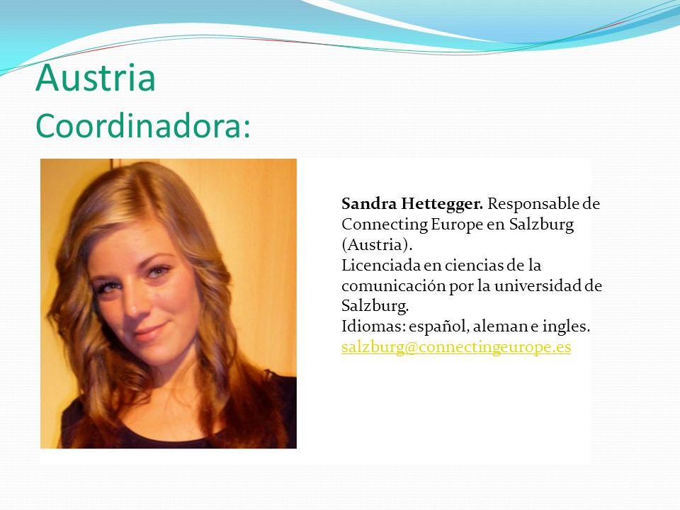 Austria Coordinadora: Sandra Hettegger.Responsable de Connecting Europe en Salzburg (Austria).