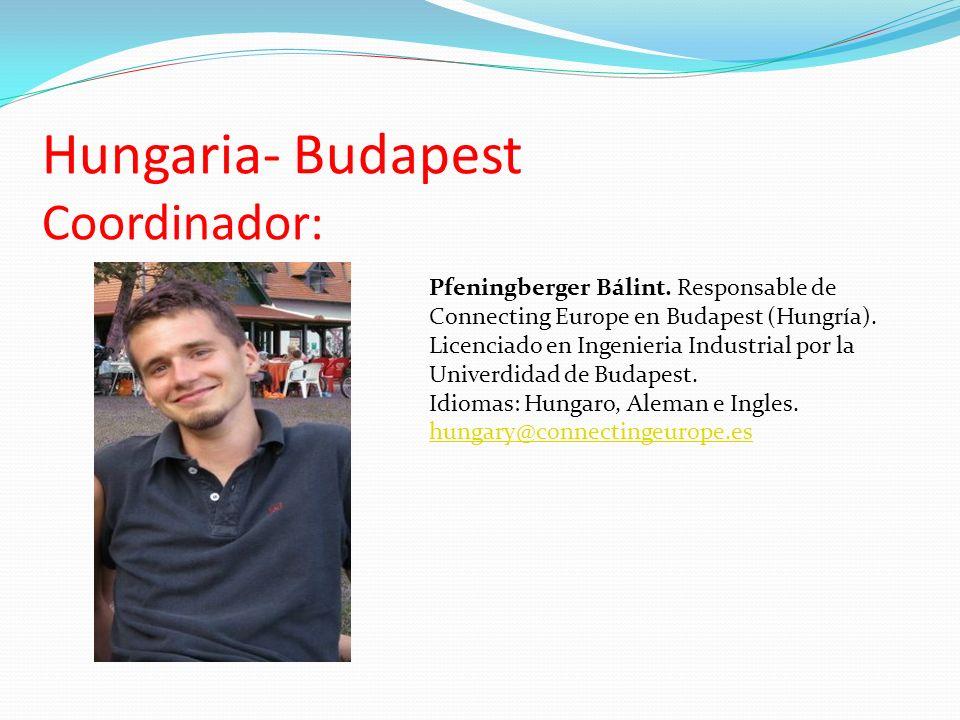 Hungaria- Budapest Coordinador: Pfeningberger Bálint.
