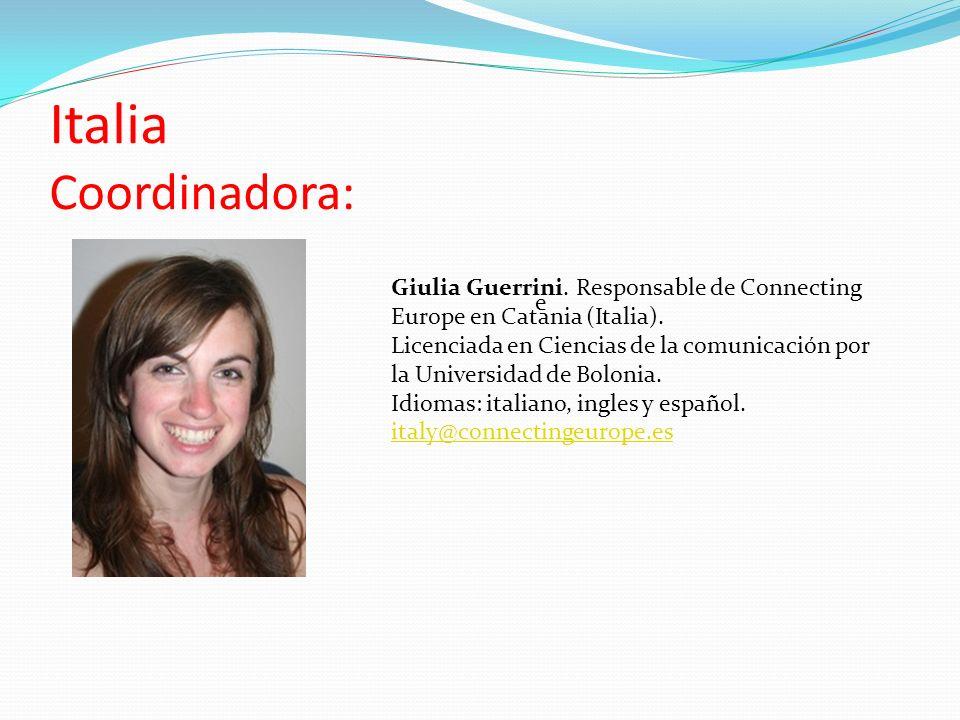 Italia Coordinadora: e Giulia Guerrini.Responsable de Connecting Europe en Catania (Italia).