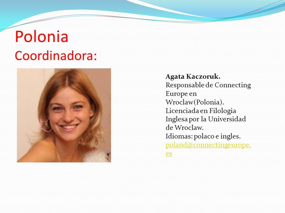Polonia Coordinadora: Agata Kaczoruk.Responsable de Connecting Europe en Wroclaw(Polonia).