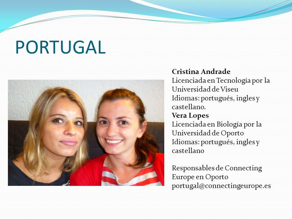 PORTUGAL Cristina Andrade Licenciada en Tecnología por la Universidad de Viseu Idiomas: portugués, ingles y castellano.