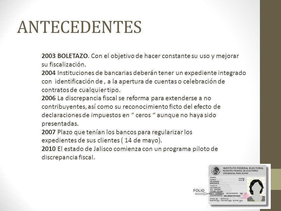 ANTECEDENTES 2003 BOLETAZO.Con el objetivo de hacer constante su uso y mejorar su fiscalización.