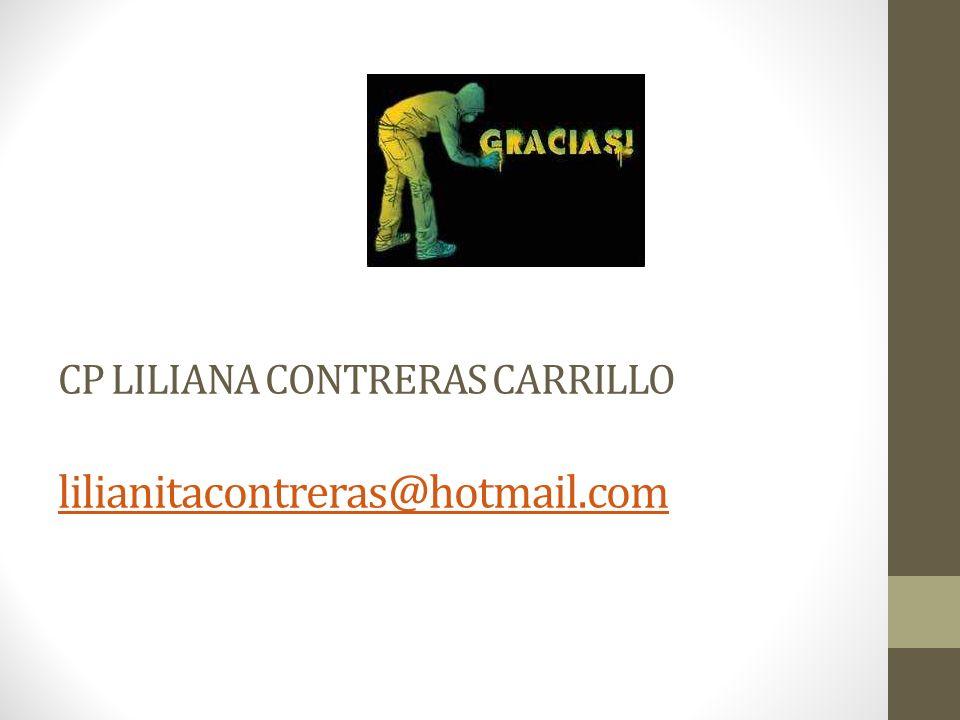 CP LILIANA CONTRERAS CARRILLO lilianitacontreras@hotmail.com lilianitacontreras@hotmail.com