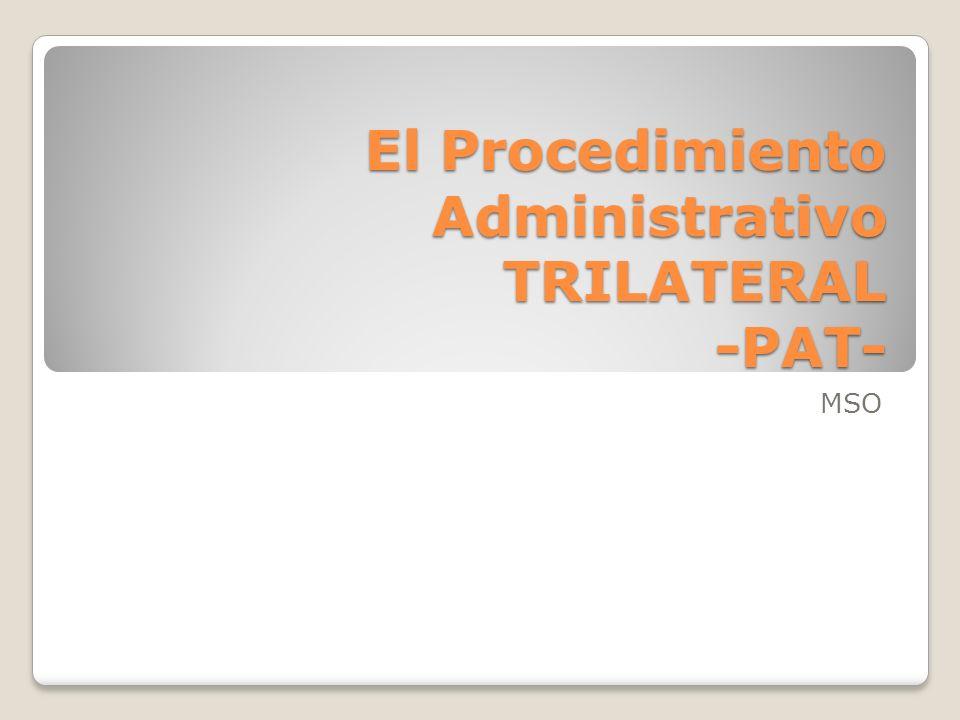 El Procedimiento Administrativo TRILATERAL -PAT- MSO