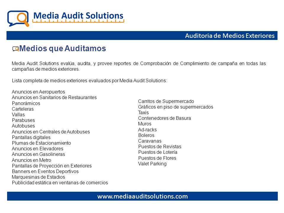 Medios que Auditamos Media Audit Solutions evalúa, audita, y provee reportes de Comprobación de Complimiento de campaña en todas las campañas de medio