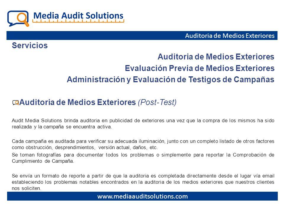 Servicios Auditoria de Medios Exteriores Evaluación Previa de Medios Exteriores Administración y Evaluación de Testigos de Campañas Auditoria de Medio