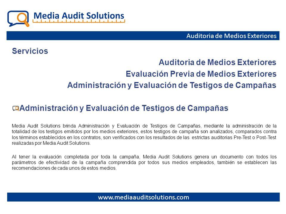 Servicios Auditoria de Medios Exteriores Evaluación Previa de Medios Exteriores Administración y Evaluación de Testigos de Campañas Media Audit Soluti