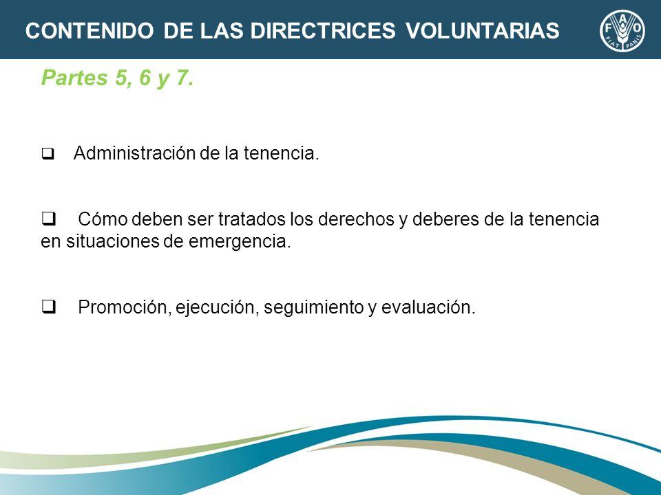 Partes 5, 6 y 7. Administración de la tenencia. Cómo deben ser tratados los derechos y deberes de la tenencia en situaciones de emergencia. Promoción,