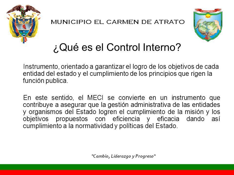 ¿Qué es el Control Interno? Instrumento, orientado a garantizar el logro de los objetivos de cada entidad del estado y el cumplimiento de los principi
