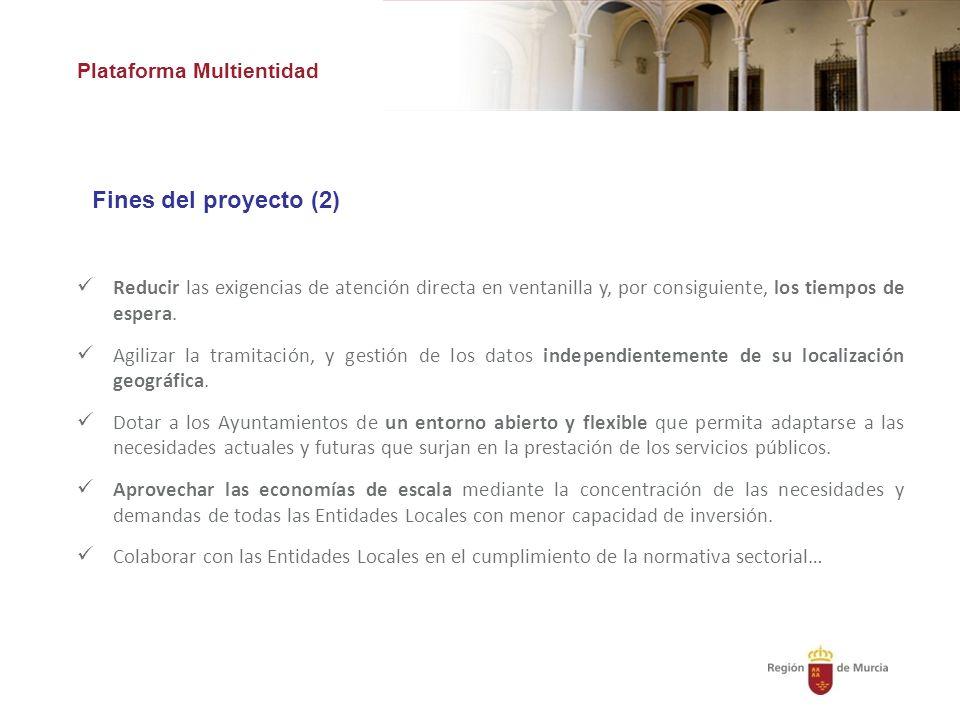 Plataforma Multientidad Fines del proyecto (2) Reducir las exigencias de atención directa en ventanilla y, por consiguiente, los tiempos de espera.