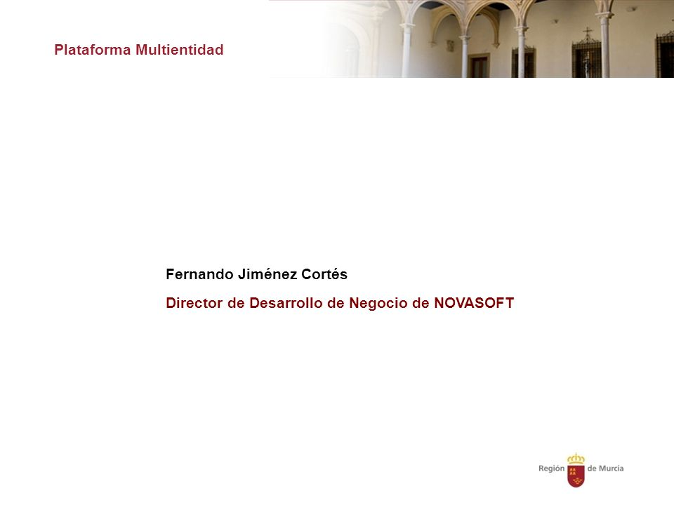 Plataforma Multientidad Fernando Jiménez Cortés Director de Desarrollo de Negocio de NOVASOFT