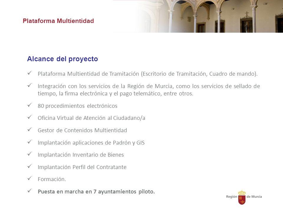 Plataforma Multientidad Alcance del proyecto Plataforma Multientidad de Tramitación (Escritorio de Tramitación, Cuadro de mando).