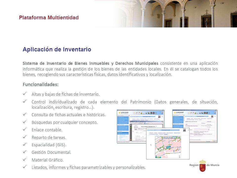 Plataforma Multientidad Aplicación de Inventario Sistema de Inventario de Bienes Inmuebles y Derechos Municipales consistente en una aplicación informática que realiza la gestión de los bienes de las entidades locales.