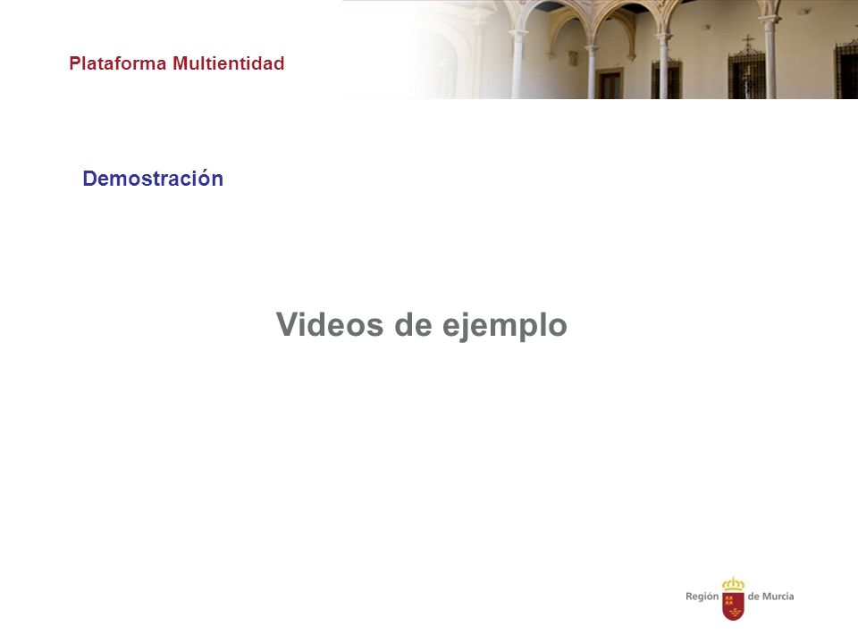 Plataforma Multientidad Demostración Videos de ejemplo