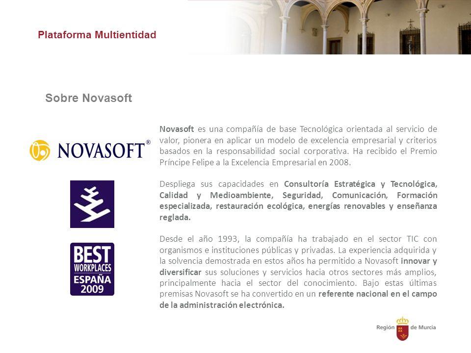 Plataforma Multientidad Sobre Novasoft Novasoft es una compañía de base Tecnológica orientada al servicio de valor, pionera en aplicar un modelo de excelencia empresarial y criterios basados en la responsabilidad social corporativa.