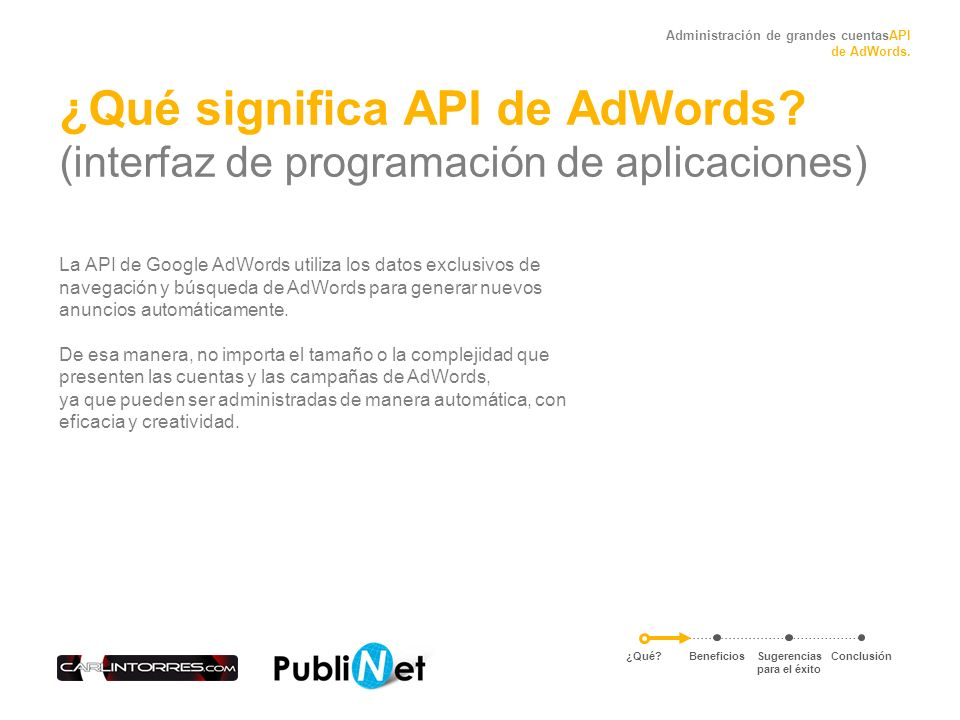 Administración de grandes cuentasAPI de AdWords. ¿Qué significa API de AdWords.