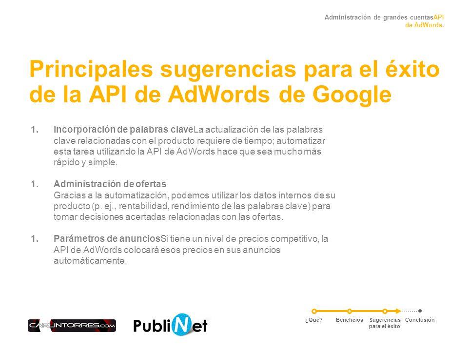 Administración de grandes cuentasAPI de AdWords.