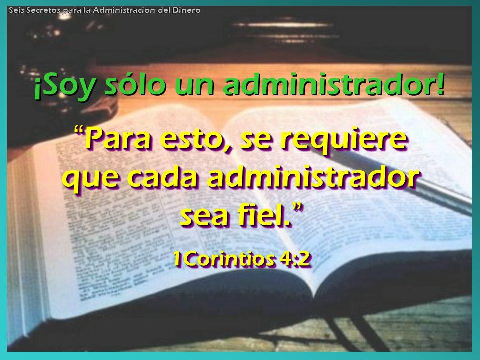 Para esto, se requiere que cada administrador sea fiel.