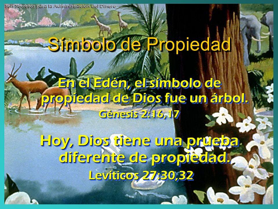 Símbolo de Propiedad Hoy, Dios tiene una prueba diferente de propiedad.