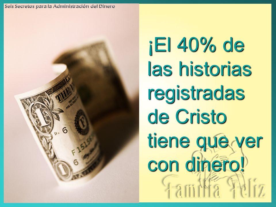¡El 40% de las historias registradas de Cristo tiene que ver con dinero.