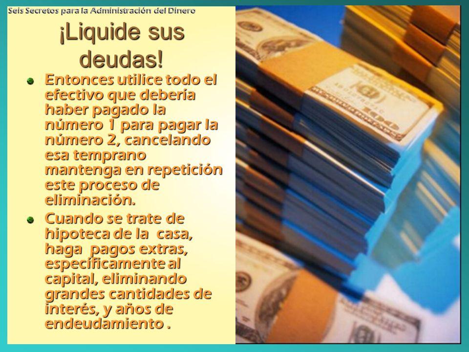 ¡Liquide sus deudas.