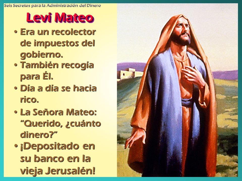 Leví Mateo Era un recolector de impuestos del gobierno.Era un recolector de impuestos del gobierno.