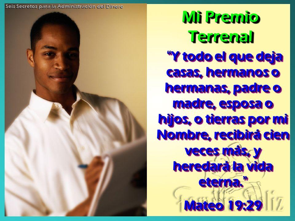 Y todo el que deja casas, hermanos o hermanas, padre o madre, esposa o hijos, o tierras por mi Nombre, recibirá cien veces más, y heredará la vida eterna.
