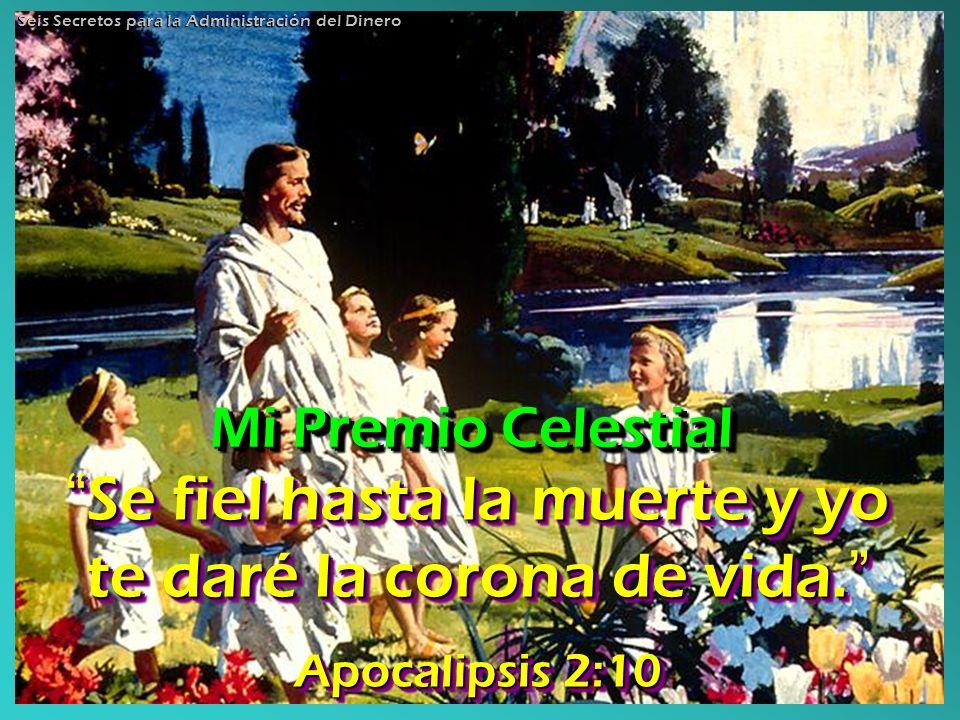 Se fiel hasta la muerte y yo te daré la corona de vida. Se fiel hasta la muerte y yo te daré la corona de vida. Apocalipsis 2:10 Se Se fiel hasta hast