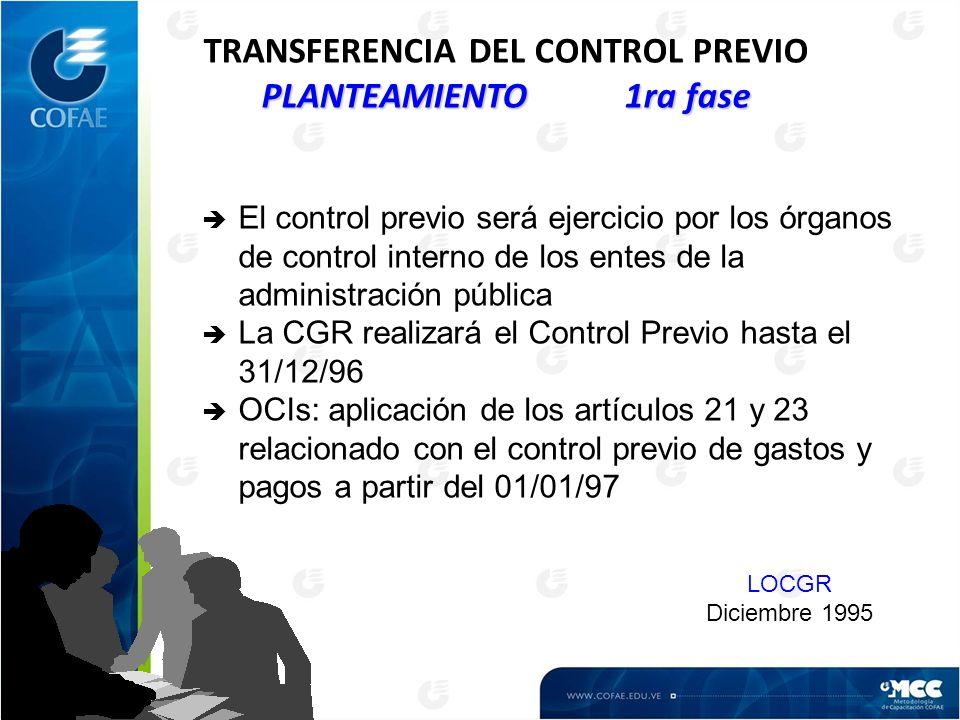 PLANTEAMIENTO 1ra fase TRANSFERENCIA DEL CONTROL PREVIO PLANTEAMIENTO 1ra fase è El control previo será ejercicio por los órganos de control interno d