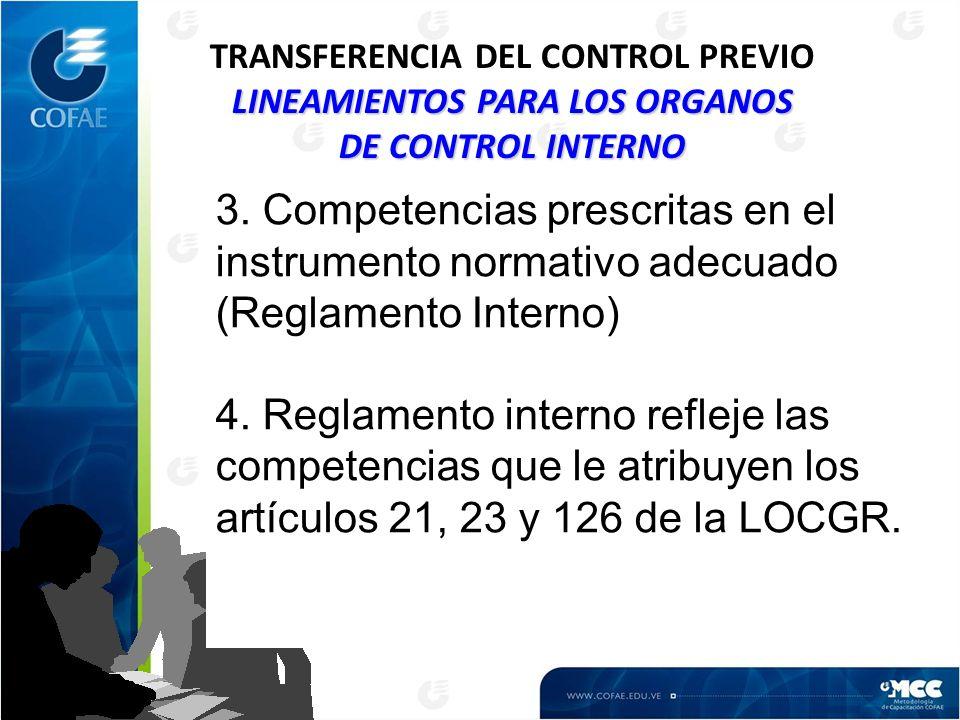 LINEAMIENTOS PARA LOS ORGANOS DE CONTROL INTERNO TRANSFERENCIA DEL CONTROL PREVIO LINEAMIENTOS PARA LOS ORGANOS DE CONTROL INTERNO 3. Competencias pre
