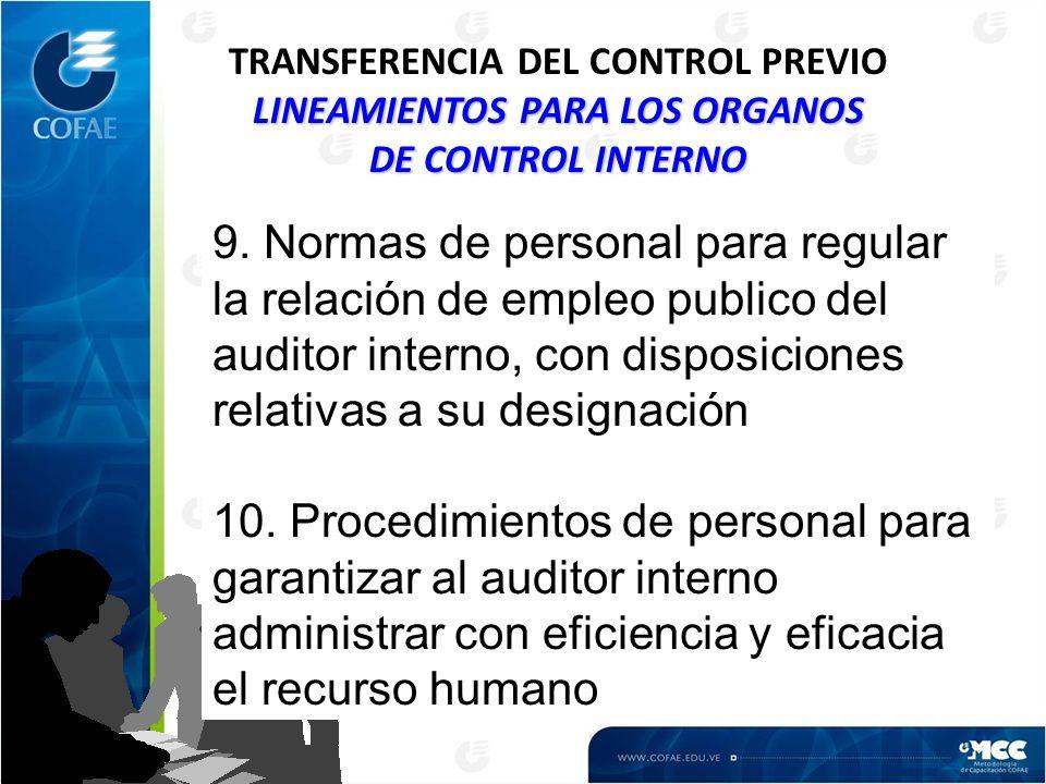 LINEAMIENTOS PARA LOS ORGANOS DE CONTROL INTERNO TRANSFERENCIA DEL CONTROL PREVIO LINEAMIENTOS PARA LOS ORGANOS DE CONTROL INTERNO 9.