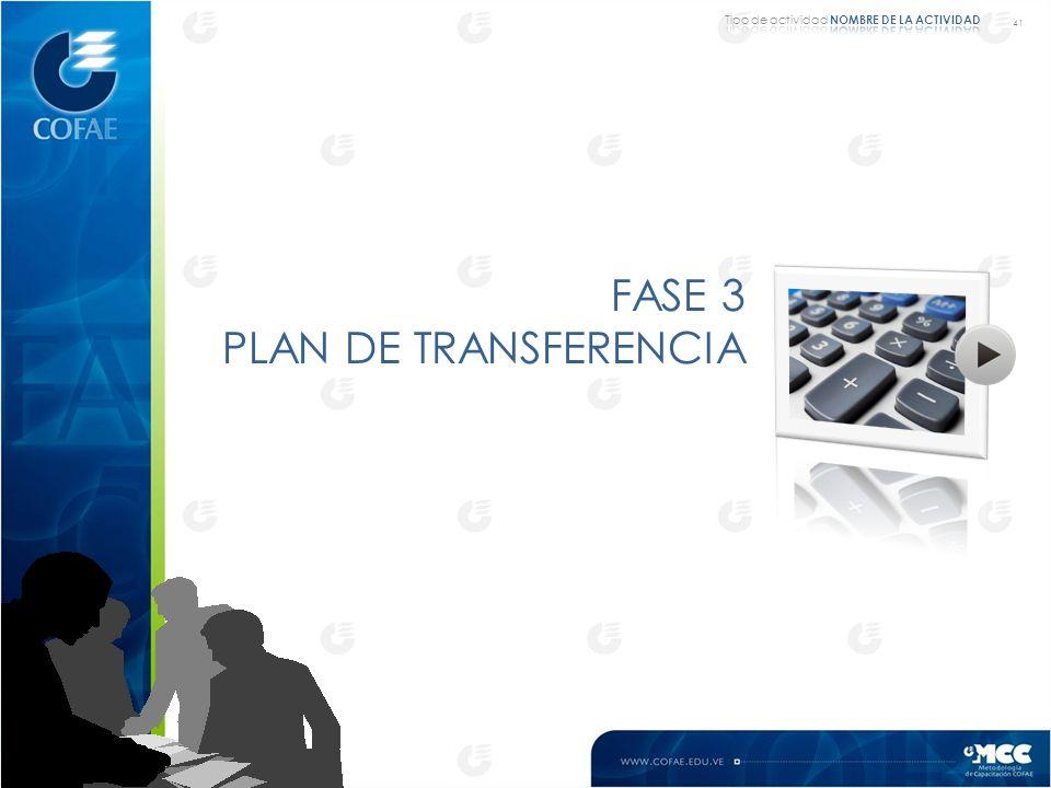 41 FASE 3 PLAN DE TRANSFERENCIA