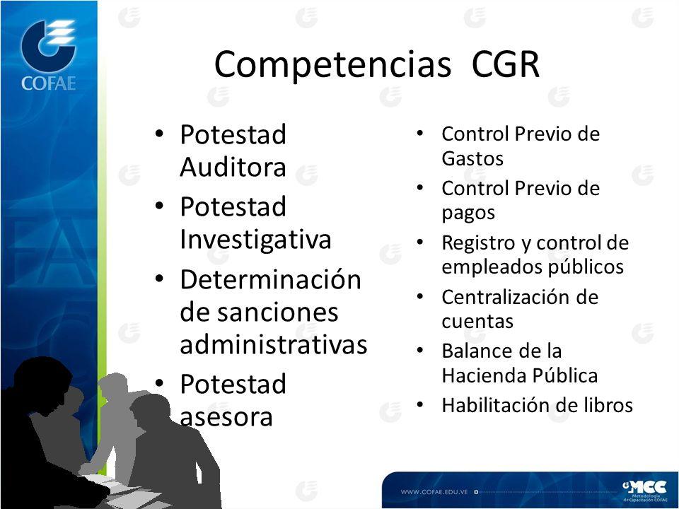 Competencias CGR Control Previo de Gastos Control Previo de pagos Registro y control de empleados públicos Centralización de cuentas Balance de la Hac