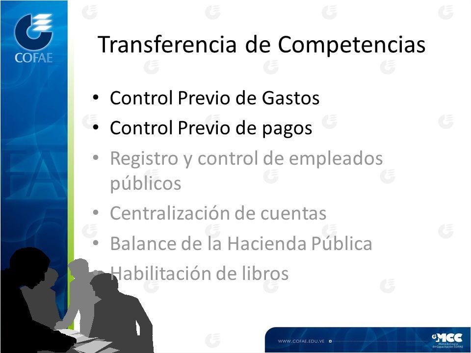 Transferencia de Competencias Control Previo de Gastos Control Previo de pagos Registro y control de empleados públicos Centralización de cuentas Bala