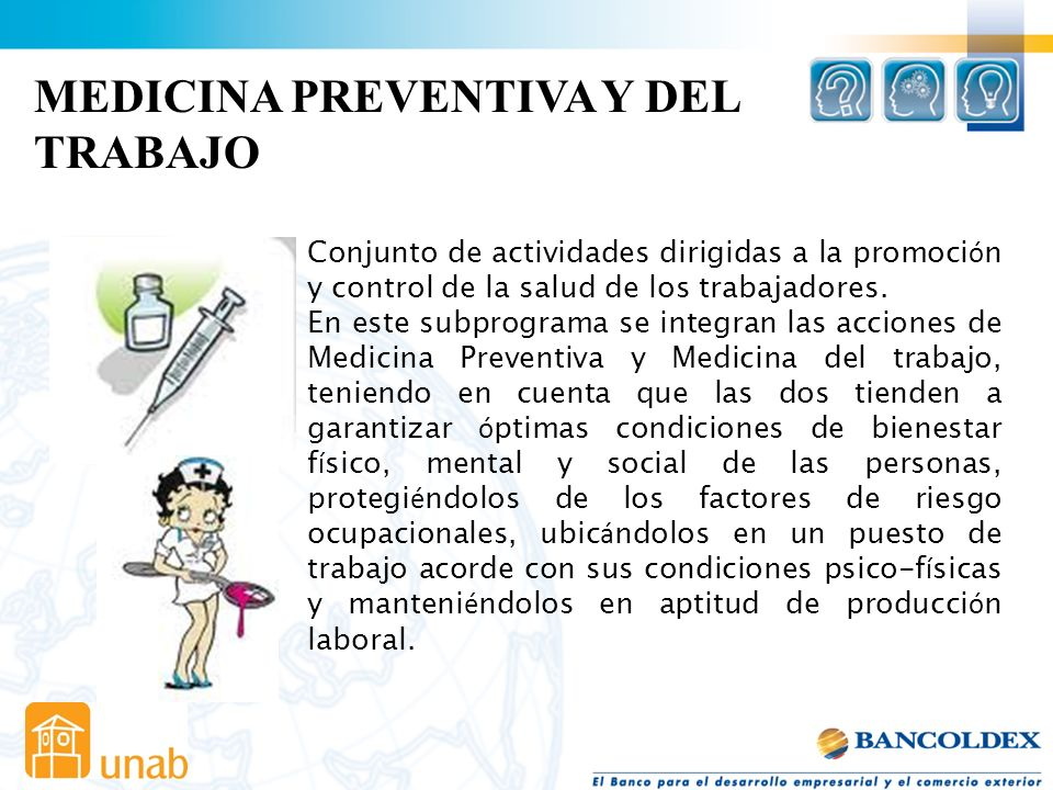 SUBPROGRAMAS DE LA SALUD OCUPACIONAL 1.MEDICINA DEL TRABAJO 2.MEDICINA PREVENTIVA 3.HIGIENE Y SEGURIDAD INDUSTRIAL