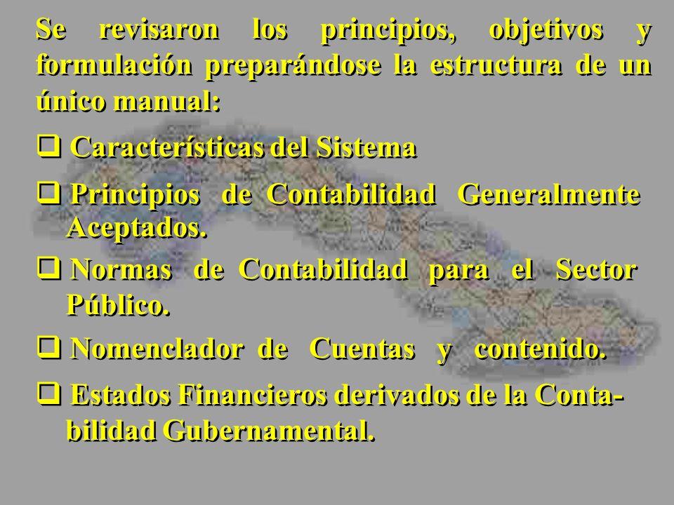 Se revisaron los principios, objetivos y formulación preparándose la estructura de un único manual: Características del Sistema Principios de Contabil
