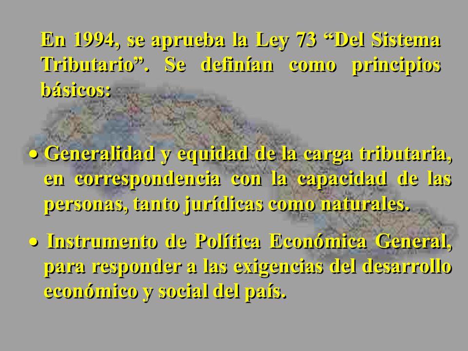 Generalidad y equidad de la carga tributaria, en correspondencia con la capacidad de las personas, tanto jurídicas como naturales. Instrumento de Polí