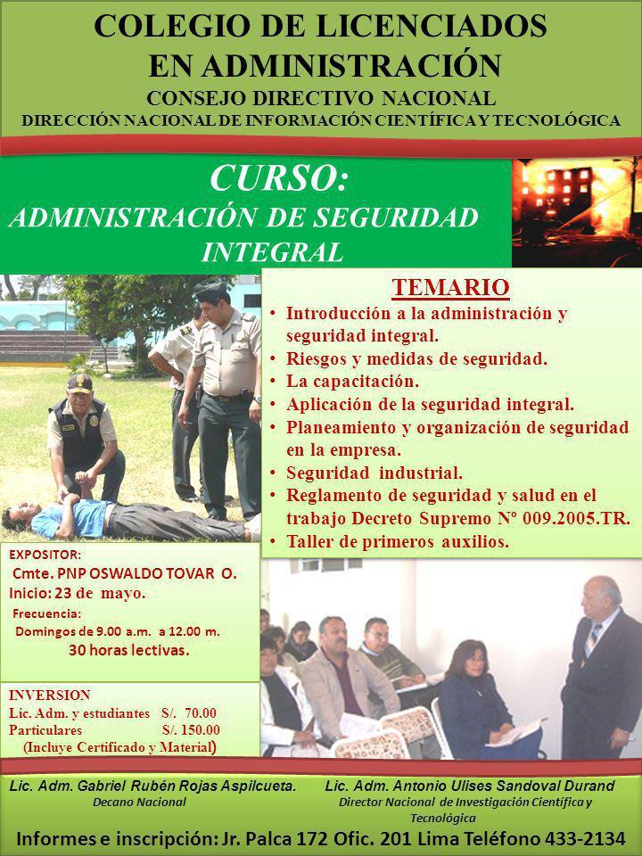 COLEGIO DE LICENCIADOS EN ADMINISTRACIÓN CONSEJO DIRECTIVO NACIONAL DIRECCIÓN NACIONAL DE INFORMACIÓN CIENTÍFICA Y TECNOLÓGICA CURSO: ADMINISTRACIÓN DE SEGURIDAD INTEGRAL Lic.