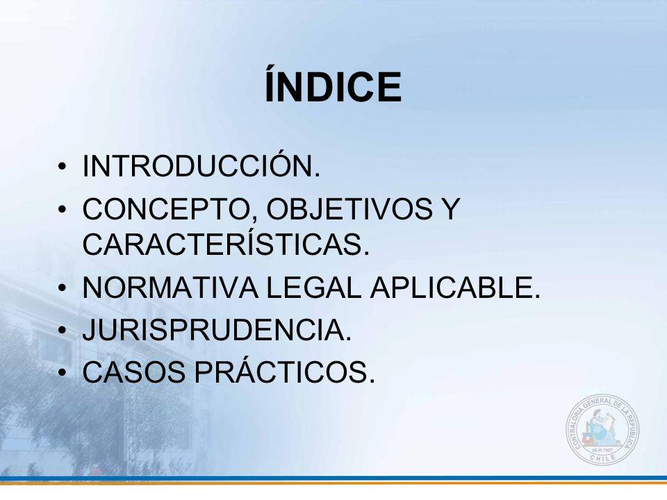 ÍNDICE INTRODUCCIÓN. CONCEPTO, OBJETIVOS Y CARACTERÍSTICAS. NORMATIVA LEGAL APLICABLE. JURISPRUDENCIA. CASOS PRÁCTICOS.