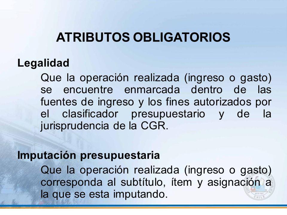 Legalidad Que la operación realizada (ingreso o gasto) se encuentre enmarcada dentro de las fuentes de ingreso y los fines autorizados por el clasific